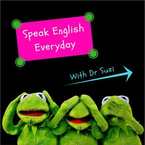 Speak EVERYDAY English Everyday with Dr...